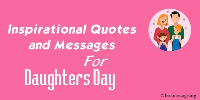 Inspirational Daughters Day Quotes, Sweet Daughters Day Messages