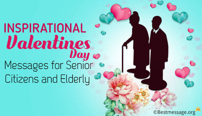 Inspirational Valentines Day Messages for Senior Citizens and Elderly