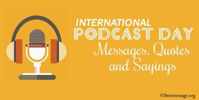 International Podcast Day Messages, Podcast Quotes Sayings