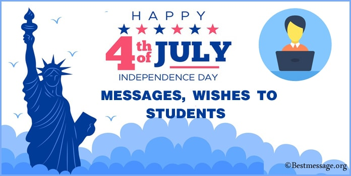 4th of July messages to students, USA Independence Day Messages