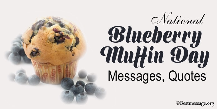 National Blueberry Muffin Day Messages, Quotes