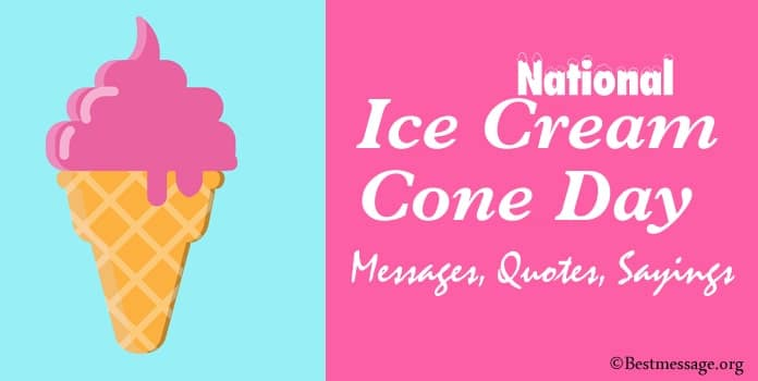 Ice Cream Cone Day Messages, Quotes Sayings