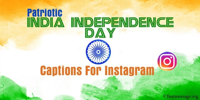 Patriotic India Independence Day Instagram Captions, 15 August Instagram captions