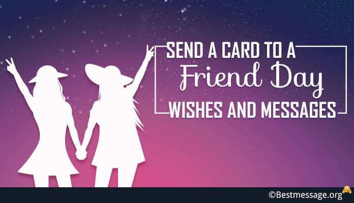Send a Card to a Friend Day Wishes and Messages