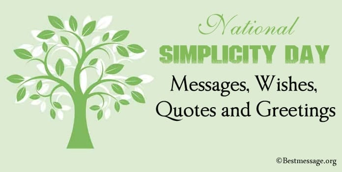 Simplicity Day Messages, Wishes, Simplicity Quotes