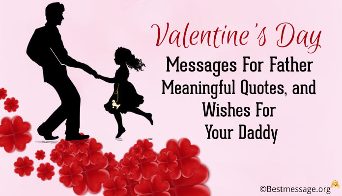 Valentine's Day Messages for Father - Daddy Quotes and Wishes