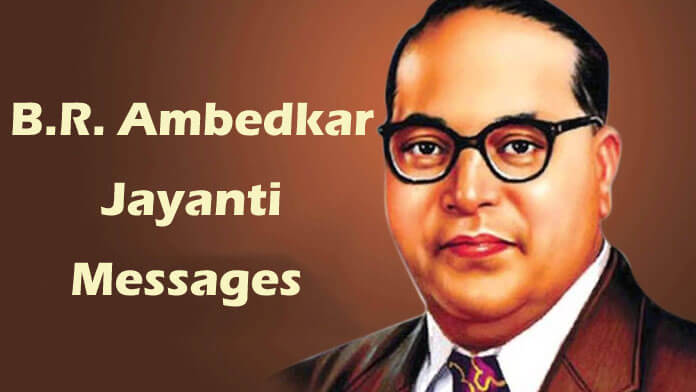 Dr. B R Ambedkar Jayanti Messages - Ambedkar Jayanti Messages Images