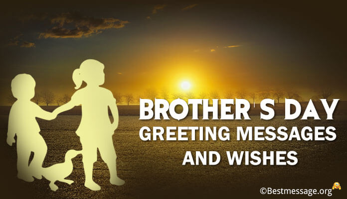 Happy Brothers Day Messages, Latest Brothers Day Wishes
