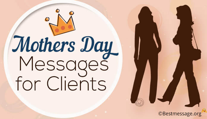 Cute Happy Mothers Day Messages for Clients, Mothers Day Wishes