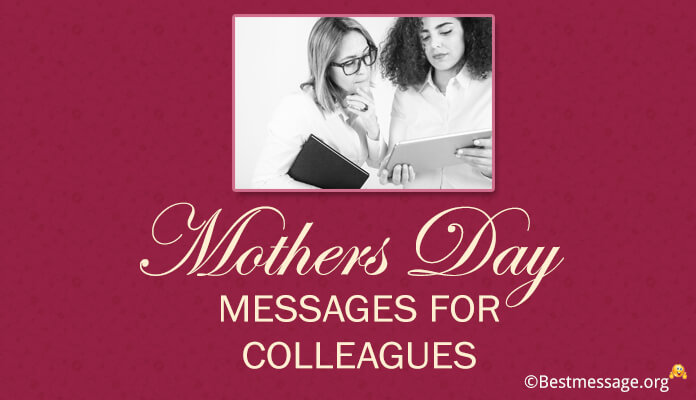 Happy Mothers Day Wishes Messages For Colleagues