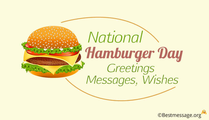National Hamburger Day Greetings Messages, Wishes