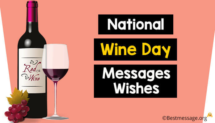 Short National Wine Day Wishes, Messages and Sayings