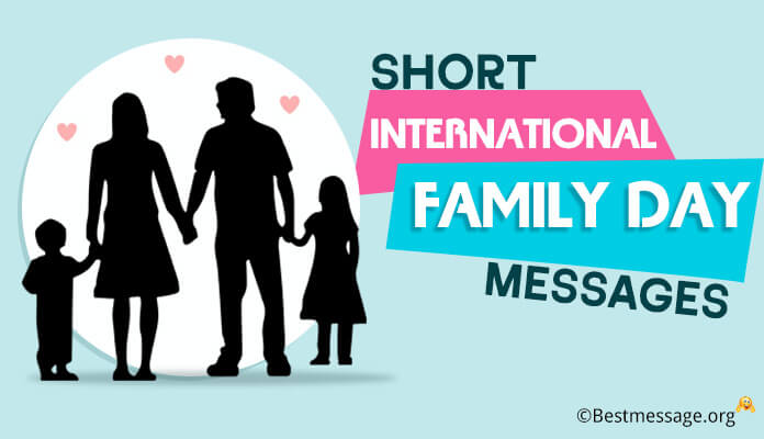 Short International Family Day Messages, World Family Day Wishes