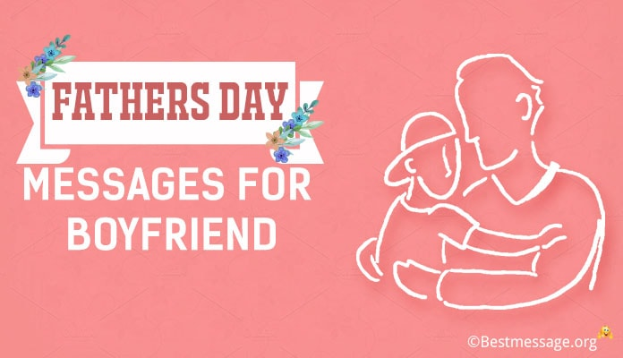 Sweet Father's Day Greeting Card Messages for Boyfriend, Father's Wishes