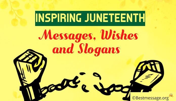 Inspiring Juneteenth Text Messages, Wishes and Slogans