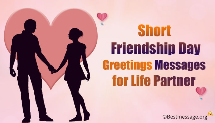 Short Friendship Day Greetings Image Messages, Friendship Wishes Life Partner