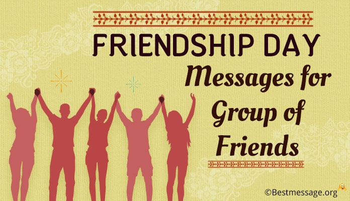 Friendship Day Messages for Group of Friends - Friendship Day Wishes 2018