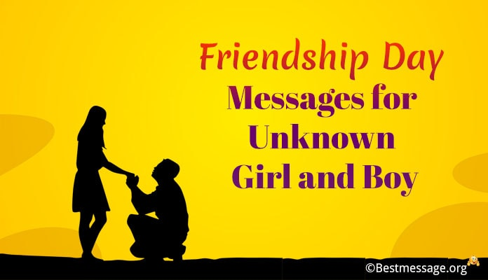 Friendship Day Messages for Unknown Girl and Boy - First Messages Wishes