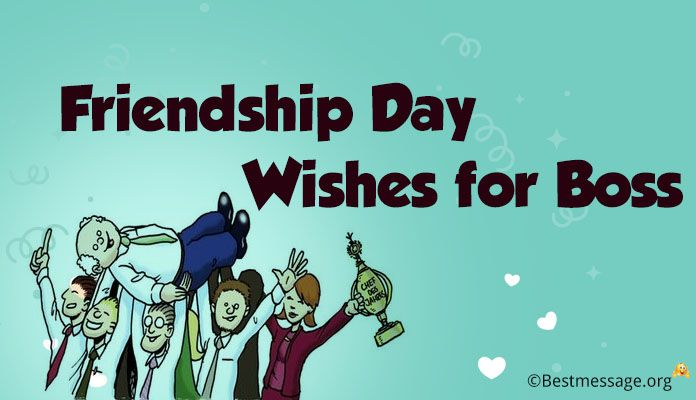 Friendship Day Wishes Boss, Cute Friendship Day Messages, Quotes to Boss