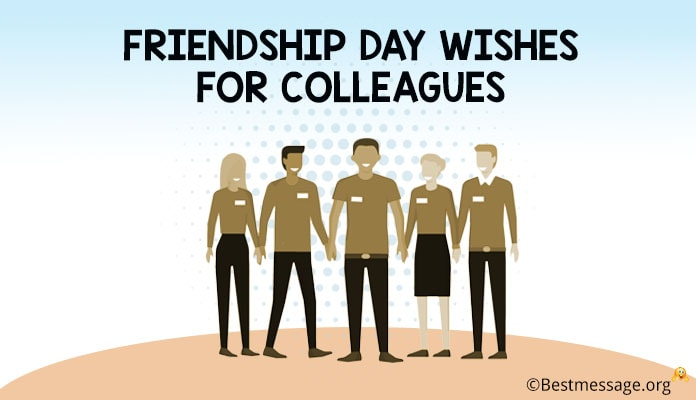 Friendship Day Wishes Colleagues, Beautiful Friendship Quotes and Messages