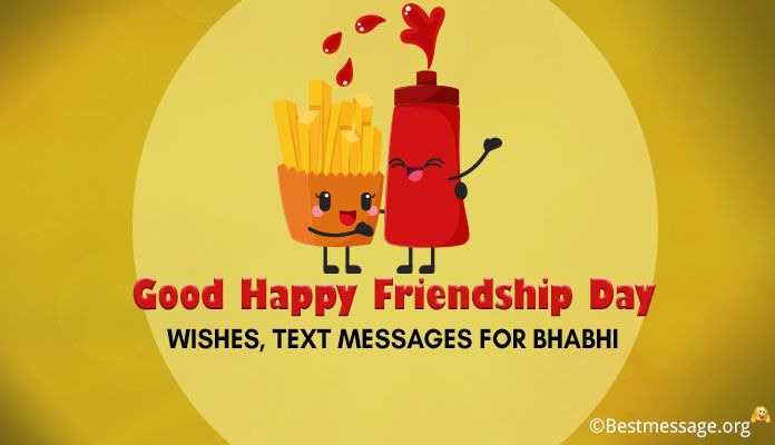 Good Friendship Day Wishes, Text Messages Bhabhi - Friendship Day 2018