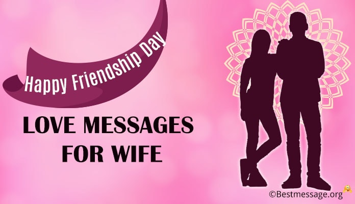 Friendship Day Love Text Messages for Wife - Happy Friendship Day Wishes