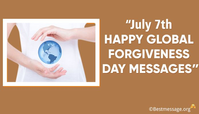 July 7th Happy Global Forgiveness Day Wishes, Messages, Greetings