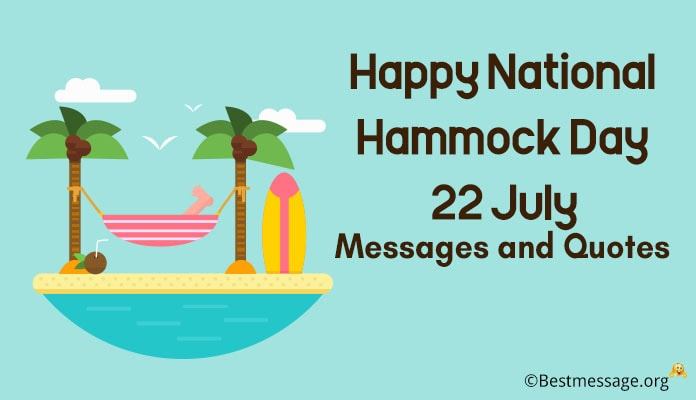 Happy National Hammock Day July 22, 2018 - Messages and Short Quotes