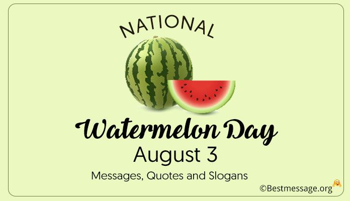 National Watermelon Day August 3 Images Messages, Quotes and Slogans