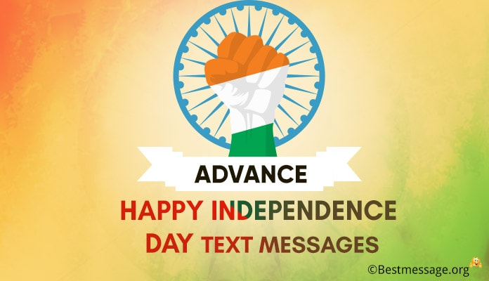 Advance Happy Independence day Messages advance independence day wishes