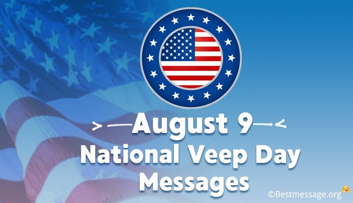 August 9 National Veep Day Messages and quotes