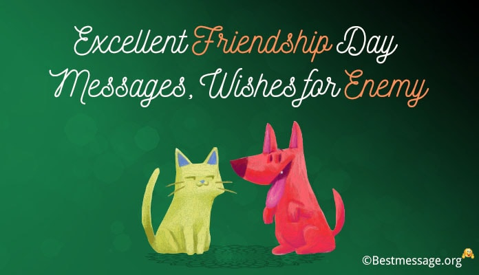 Friendship Day Excellent Messages Status, Friendship Day Wishes for Enemy