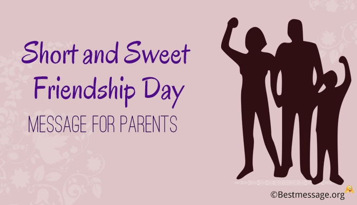 Short Friendship Day Message for Parents - Sweet Friendship Wishes Mother and Father