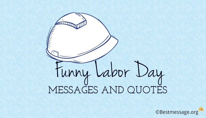 Funny USA Labor Day Messages, Happy Labour Day Funny Quotes, 3 September 2018
