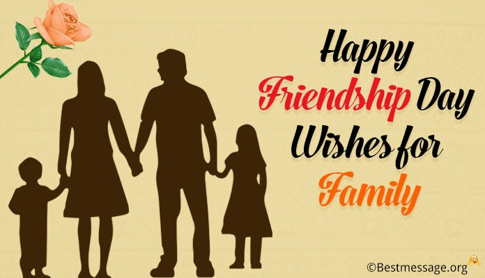 Happy Friendship Day Wishes for Family, Family Relationships Messages