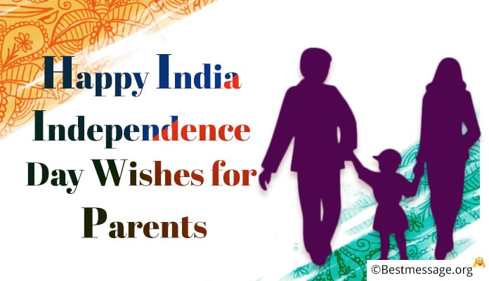 Happy Indian Independence Day Messages for Parents, Independence Day wishes Greetings