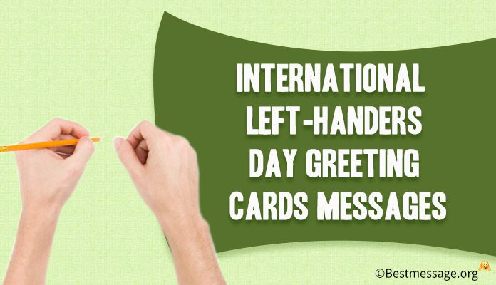13 August International Left-handers Day Greeting Cards Messages