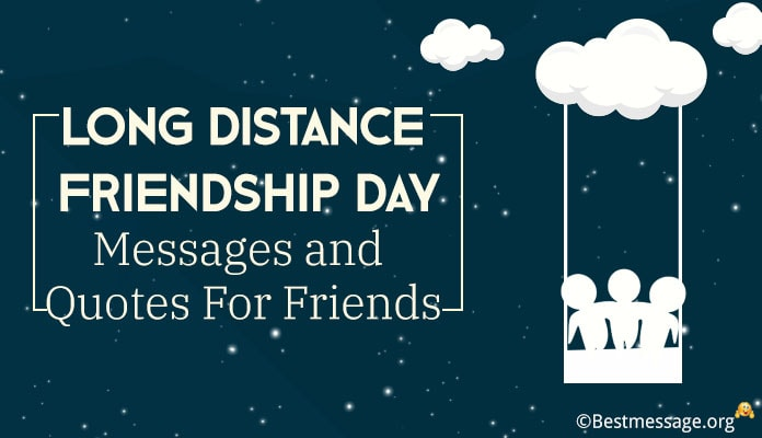 Long Distance Friendship Day Messages for Friends, Friendship Wishes