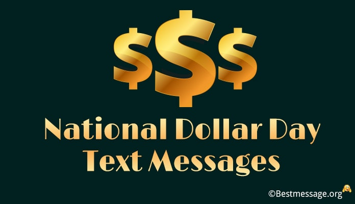 National Dollar Day August 8 Text Messages and Quotes
