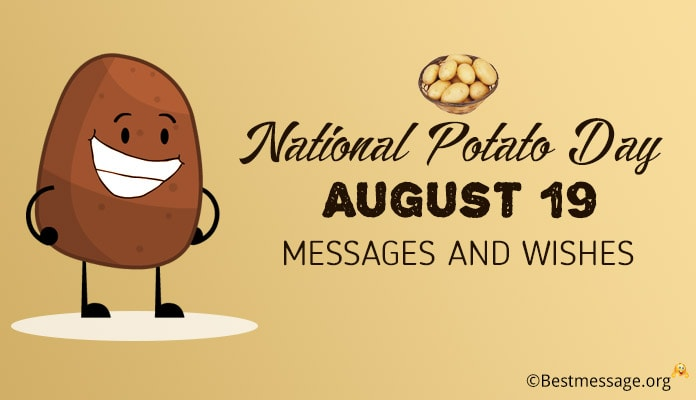 National Potato Day August 19, 2018 Messages and Wishes