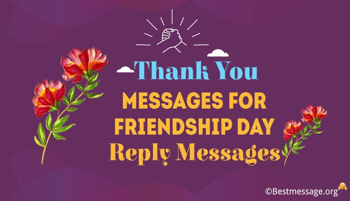 Friendship Day Thank You Messages - Reply to Friendship Day Wishes Messages