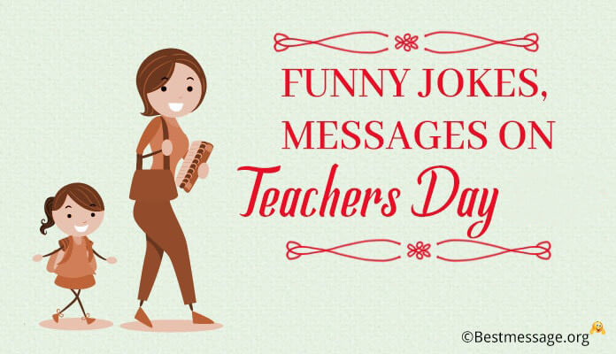 Teachers Day Funny Wishes - Teachers Day Funny Jokes, Messages 2018