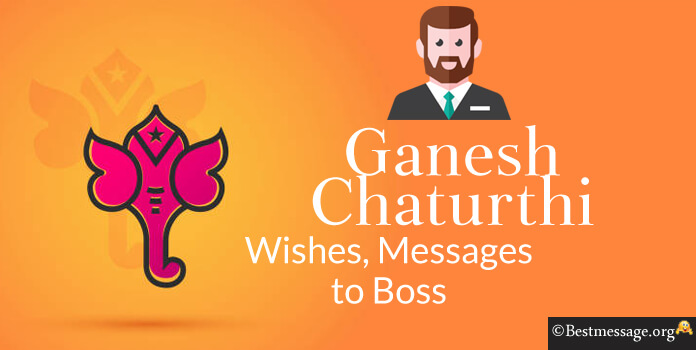 Happy Ganesh Chaturthi Wishes to Boss - Vinayaka Chaturthi Greetings 2018