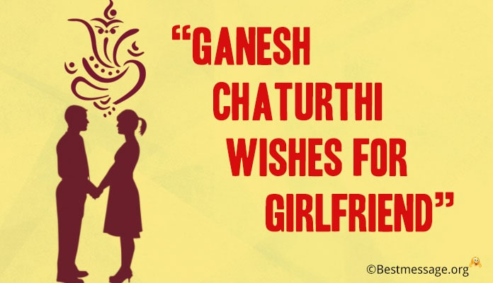Happy Ganesh Chaturthi 2018 Wishes Girlfriend, Quotes, Ganesh Chaturthi Greetings Messages