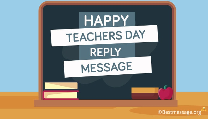Happy Teachers Day Reply Message - Short Thank You Teacher Day Wishes
