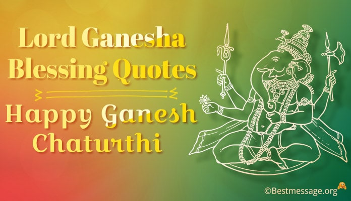 Inspirational Blessing Quotes on Lord Ganesha - Ganesh Chaturthi Messages, sayings