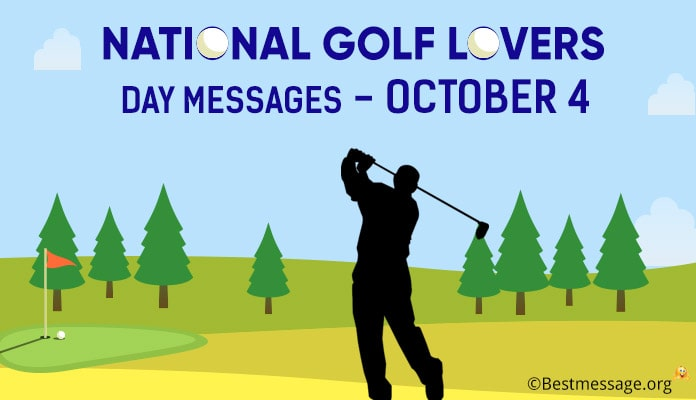 National Golf Lovers Day (October 4) Messages - Golf Quotes
