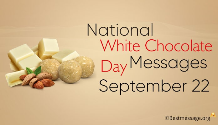 September 22 National White Chocolate Day (USA) Quotes and Messages