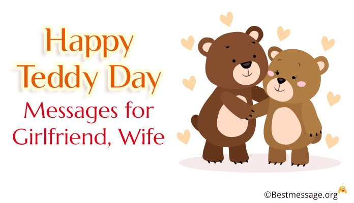 Happy Teddy Day Messages for Girlfriend, Wife - Cute Teddy Bear Wishes – 9 September 2018