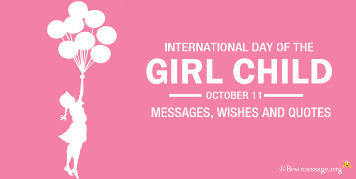 International Day of the Girl Child Messages, Wishes and Greetings